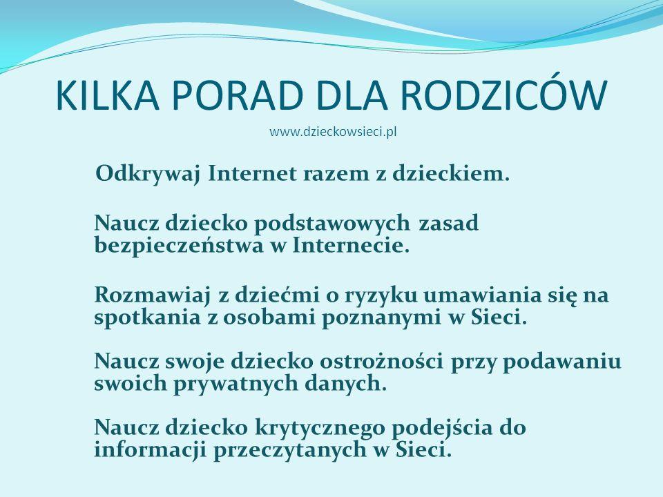 KILKA PORAD DLA RODZICÓW www.dzieckowsieci.pl