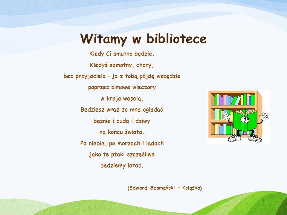 Witamy w bibliotece Kiedy Ci smutno będzie, Kiedyś samotny, chory,