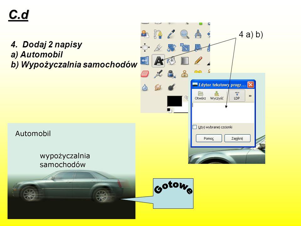 Gotowe C.d 4 a) b) 4. Dodaj 2 napisy a) Automobil