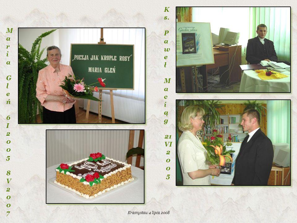 Ks. Pawe Maria ł Ma c i Gleń ąg 21 VI 6 200 I 2005 5 8V2007