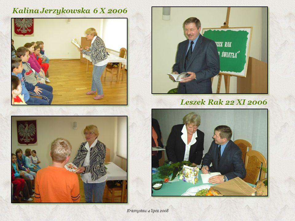 Kalina Jerzykowska 6 X 2006 Leszek Rak 22 XI 2006