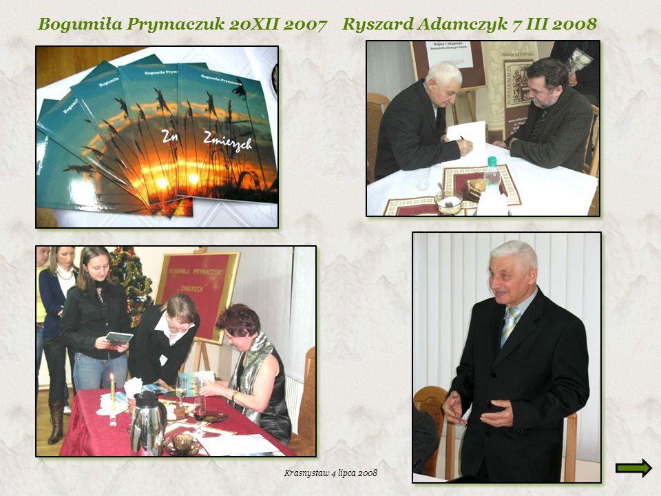 Bogumiła Prymaczuk 20XII 2007 Ryszard Adamczyk 7 III 2008