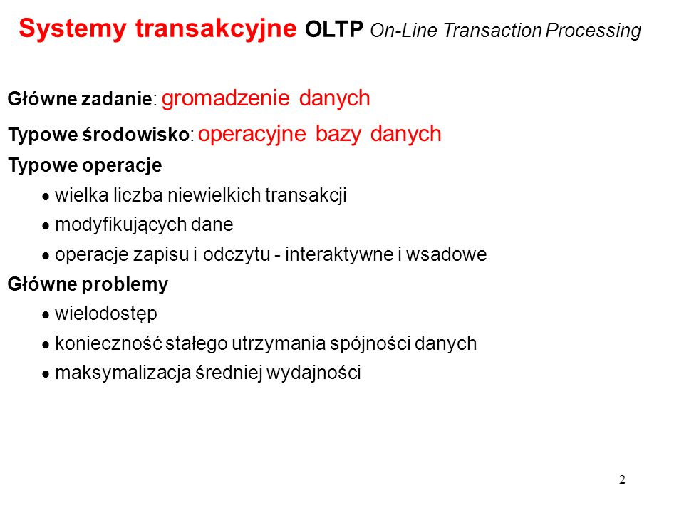Systemy transakcyjne OLTP On-Line Transaction Processing
