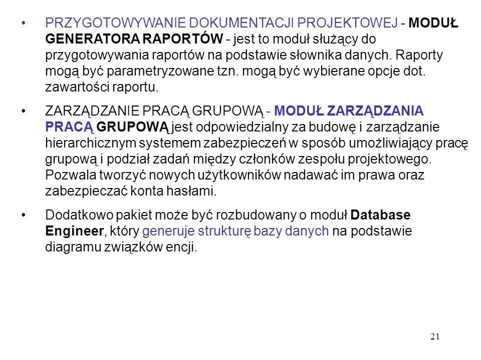 PRZYGOTOWYWANIE DOKUMENTACJI PROJEKTOWEJ - MODUŁ GENERATORA RAPORTÓW - jest to moduł służący do przygotowywania raportów na podstawie słownika danych. Raporty mogą być parametryzowane tzn. mogą być wybierane opcje dot. zawartości raportu.