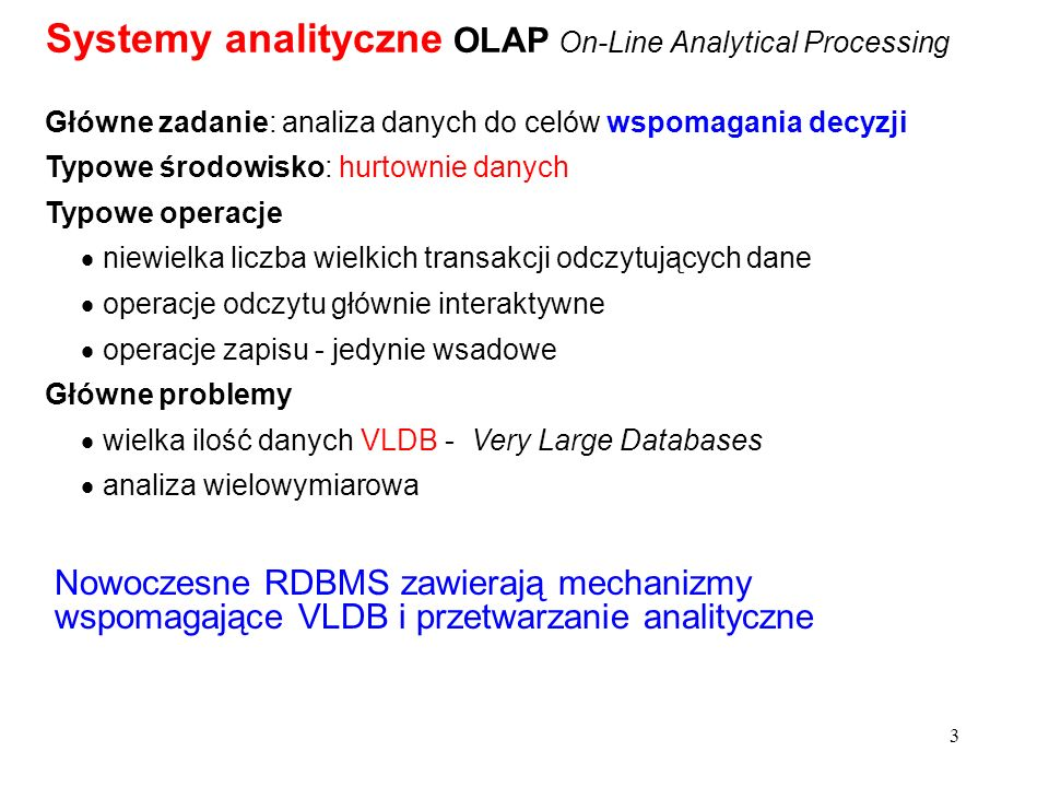 Systemy analityczne OLAP On-Line Analytical Processing