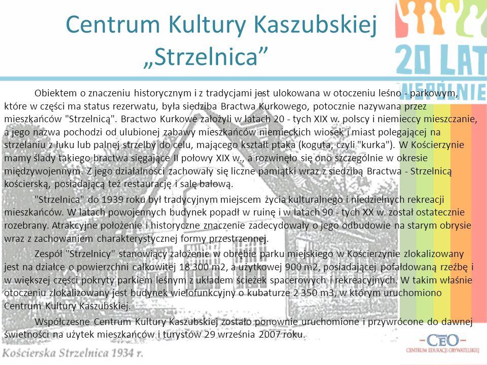 """Centrum Kultury Kaszubskiej """"Strzelnica"""