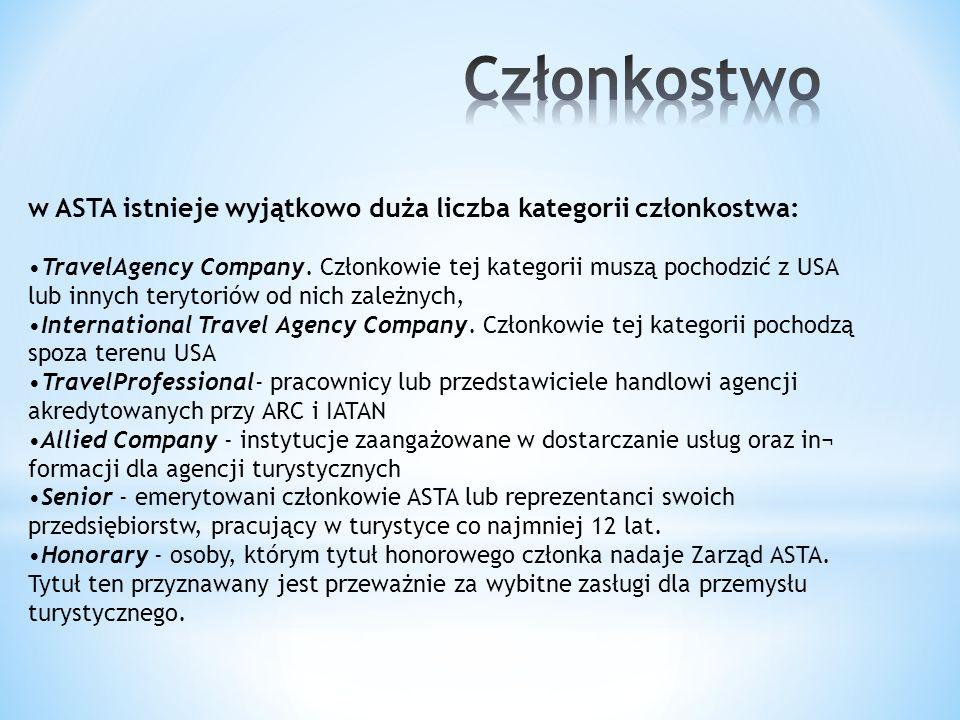 Członkostwo w ASTA istnieje wyjątkowo duża liczba kategorii członkostwa: •TravelAgency Company. Członkowie tej kategorii muszą pochodzić z USA.
