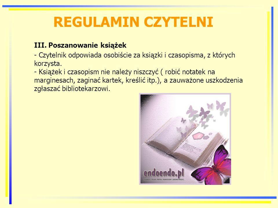 REGULAMIN CZYTELNI III. Poszanowanie książek