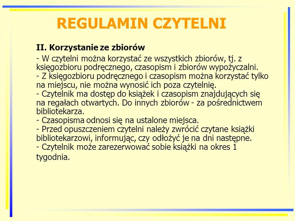 REGULAMIN CZYTELNI II. Korzystanie ze zbiorów