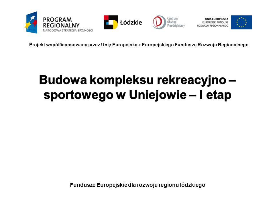 Budowa kompleksu rekreacyjno – sportowego w Uniejowie – I etap