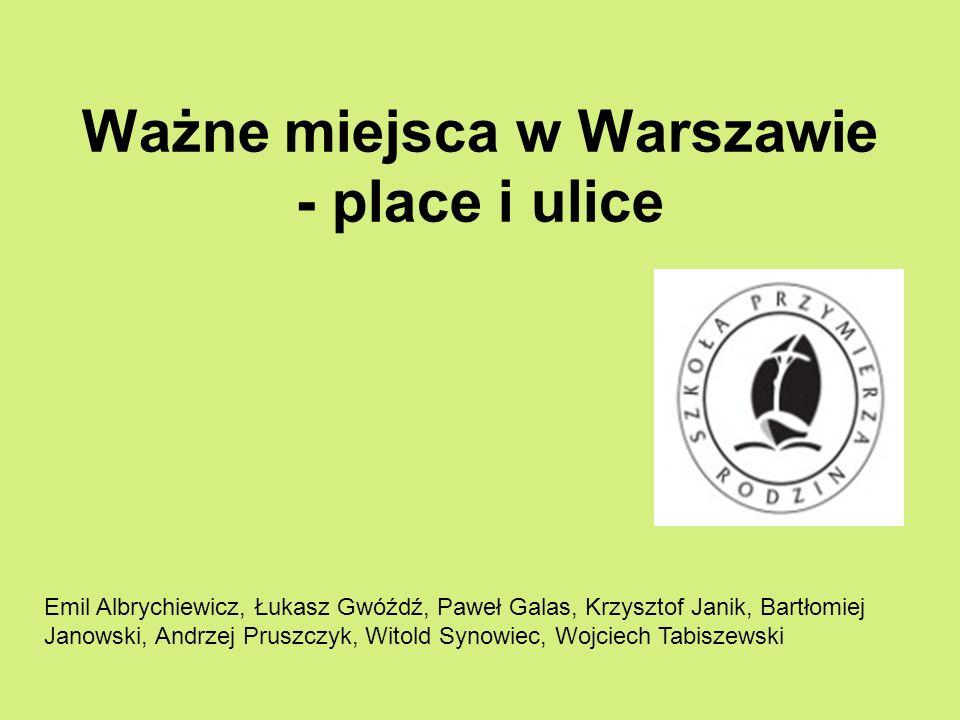 Ważne miejsca w Warszawie - place i ulice