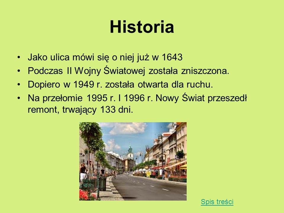 Historia Jako ulica mówi się o niej już w 1643