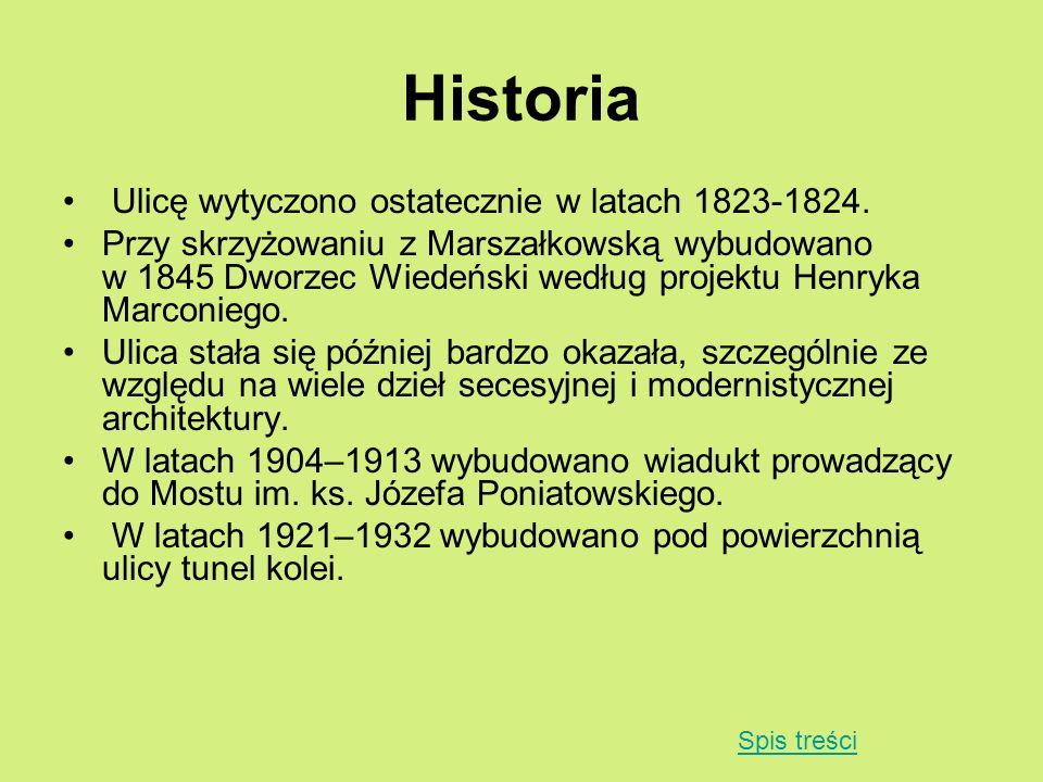 Historia Ulicę wytyczono ostatecznie w latach 1823-1824.
