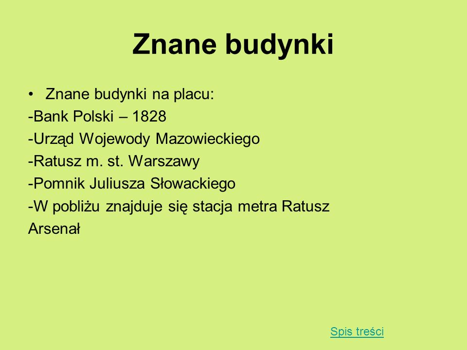 Znane budynki Znane budynki na placu: -Bank Polski – 1828