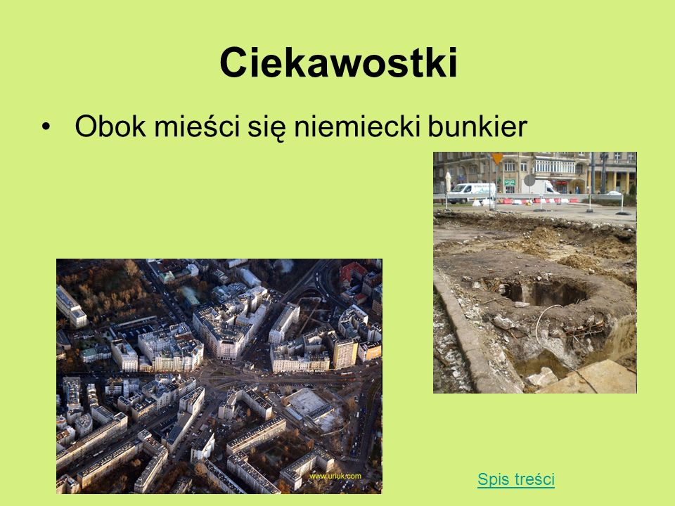 Ciekawostki Obok mieści się niemiecki bunkier Spis treści