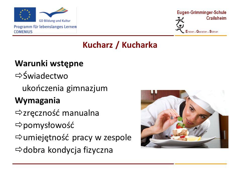 Kucharz / Kucharka Warunki wstępne. Świadectwo. ukończenia gimnazjum. Wymagania. zręczność manualna.