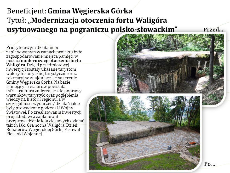"""Beneficjent: Gmina Węgierska Górka Tytuł: """"Modernizacja otoczenia fortu Waligóra usytuowanego na pograniczu polsko-słowackim"""