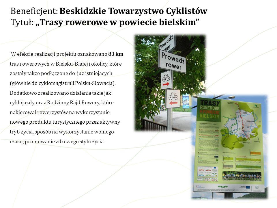 """Beneficjent: Beskidzkie Towarzystwo Cyklistów Tytuł: """"Trasy rowerowe w powiecie bielskim"""