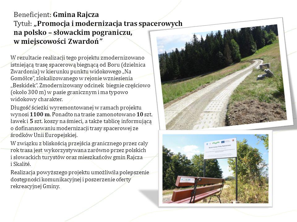 """Beneficjent: Gmina Rajcza Tytuł: """"Promocja i modernizacja tras spacerowych na polsko – słowackim pograniczu, w miejscowości Zwardoń"""