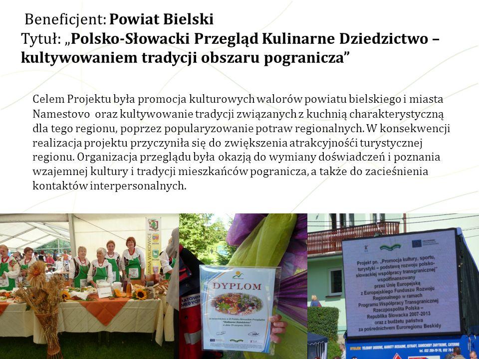 """Beneficjent: Powiat Bielski Tytuł: """"Polsko-Słowacki Przegląd Kulinarne Dziedzictwo – kultywowaniem tradycji obszaru pogranicza"""