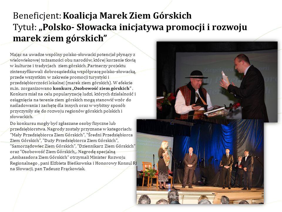 """Beneficjent: Koalicja Marek Ziem Górskich Tytuł: """"Polsko- Słowacka inicjatywa promocji i rozwoju marek ziem górskich"""