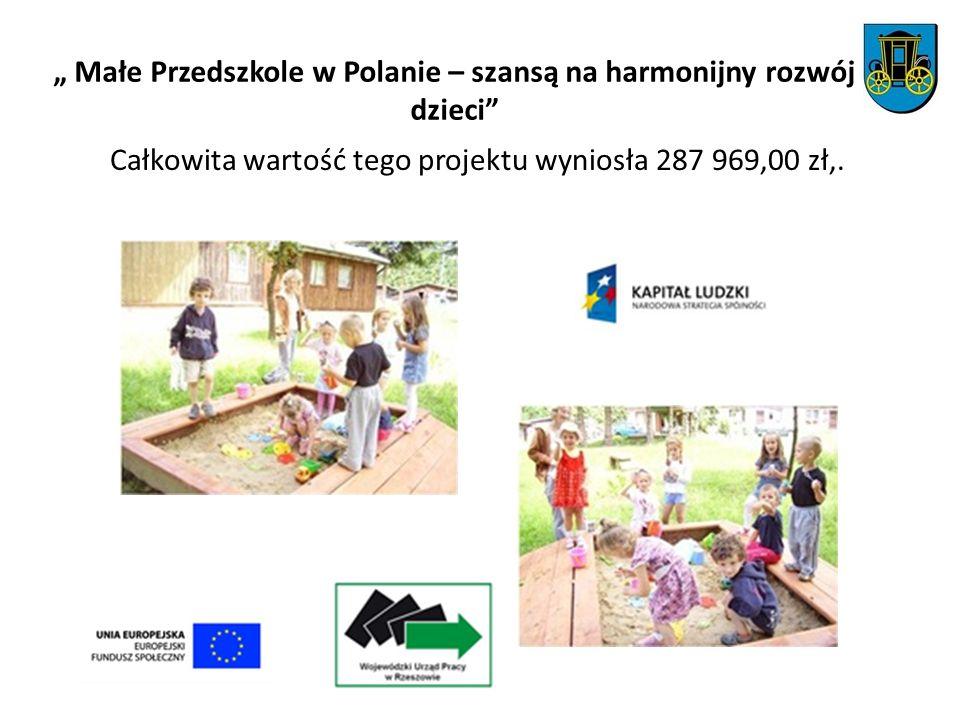 """"""" Małe Przedszkole w Polanie – szansą na harmonijny rozwój dzieci"""