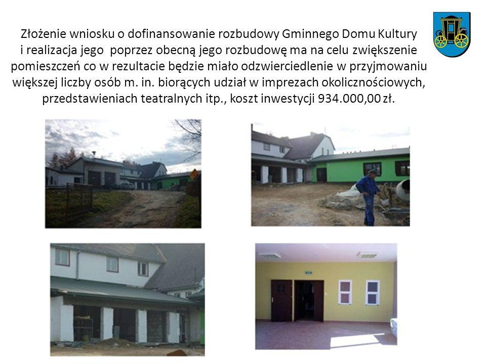 Złożenie wniosku o dofinansowanie rozbudowy Gminnego Domu Kultury i realizacja jego poprzez obecną jego rozbudowę ma na celu zwiększenie pomieszczeń co w rezultacie będzie miało odzwierciedlenie w przyjmowaniu większej liczby osób m.