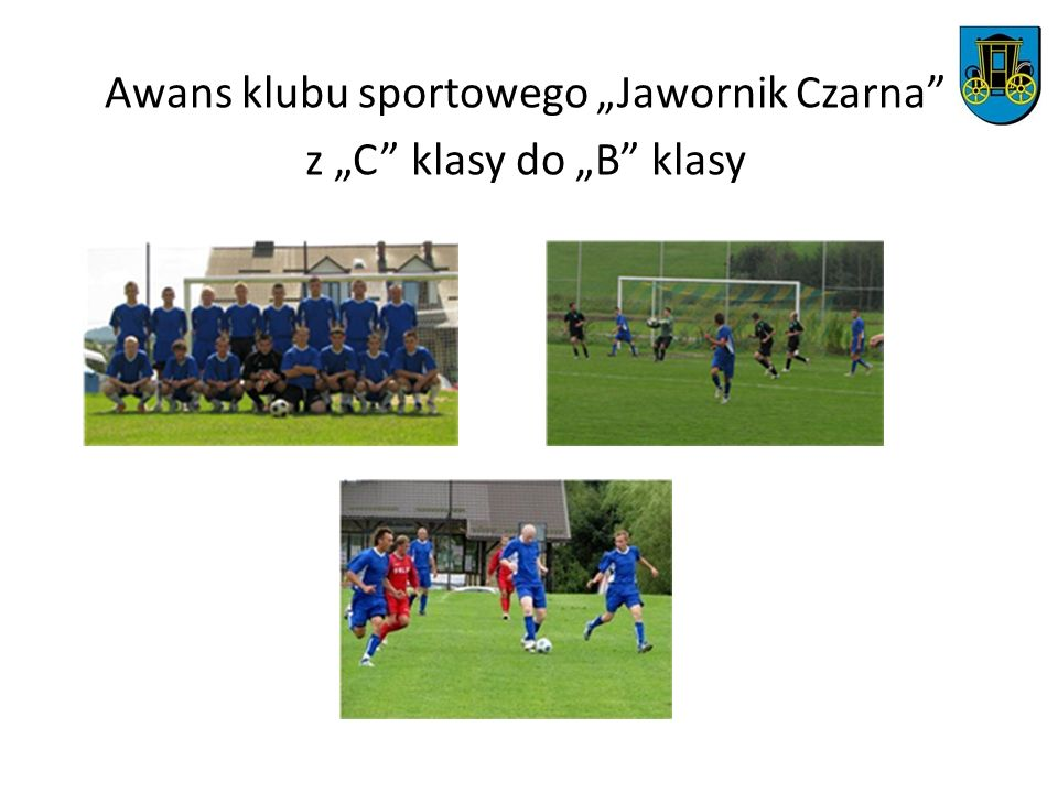 """Awans klubu sportowego """"Jawornik Czarna z """"C klasy do """"B klasy"""