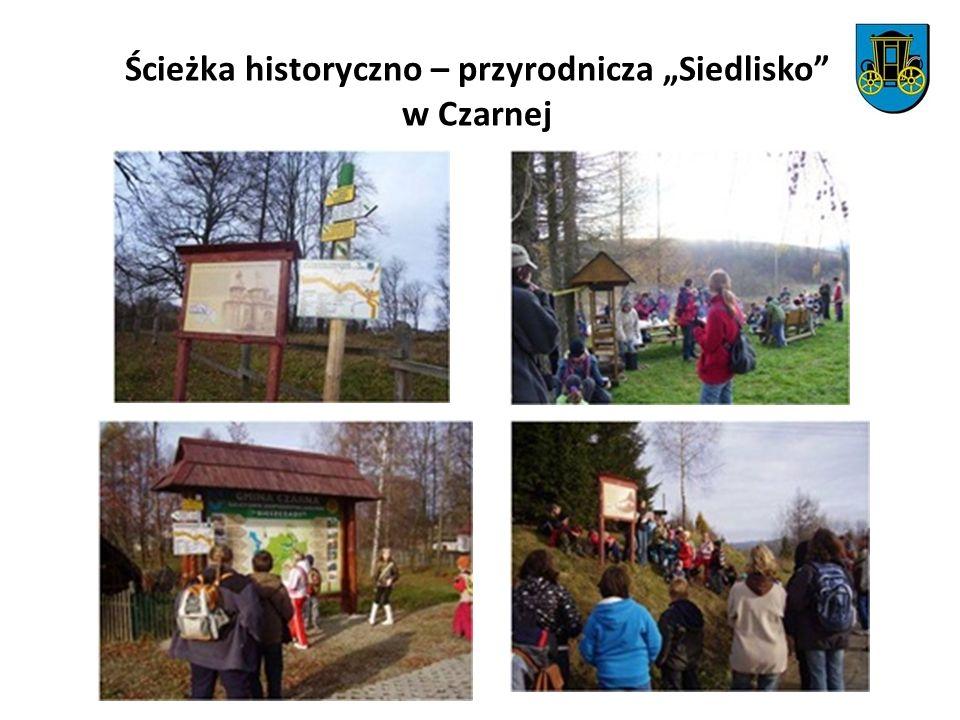 """Ścieżka historyczno – przyrodnicza """"Siedlisko w Czarnej"""