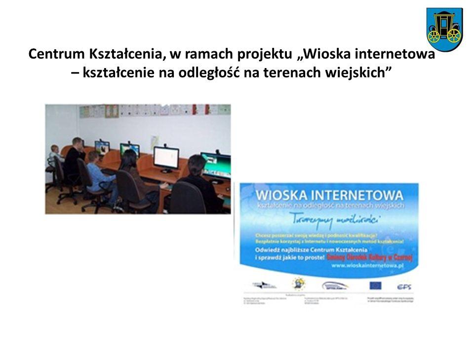 """Centrum Kształcenia, w ramach projektu """"Wioska internetowa – kształcenie na odległość na terenach wiejskich"""