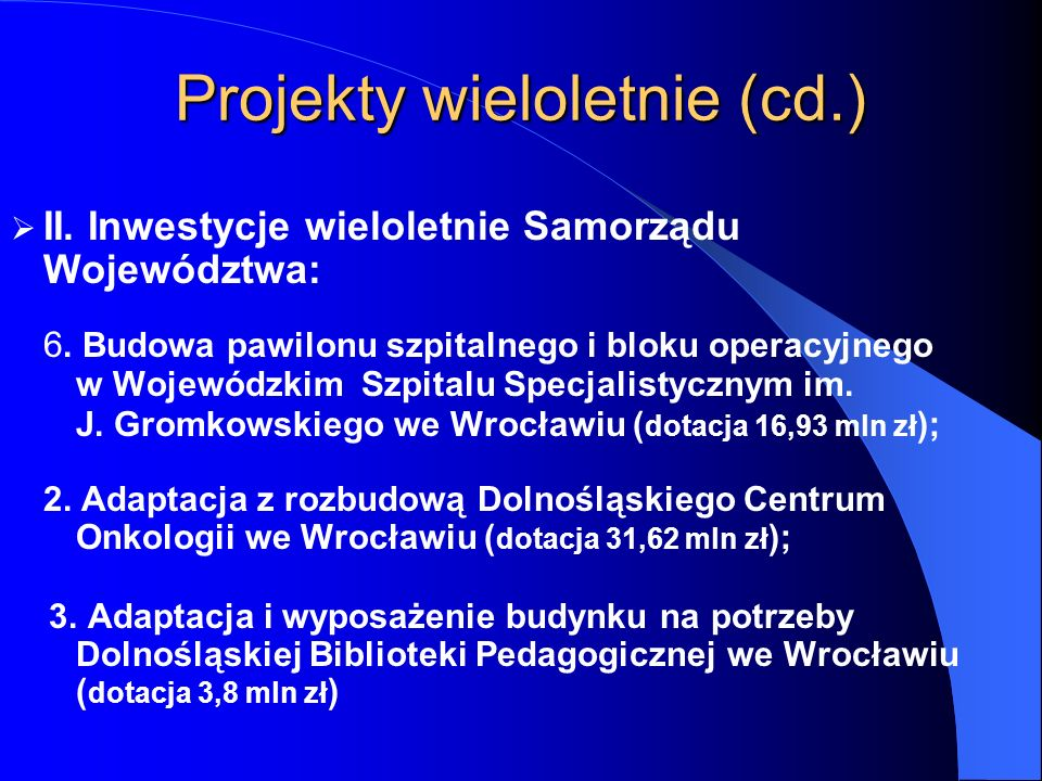 Projekty wieloletnie (cd.)