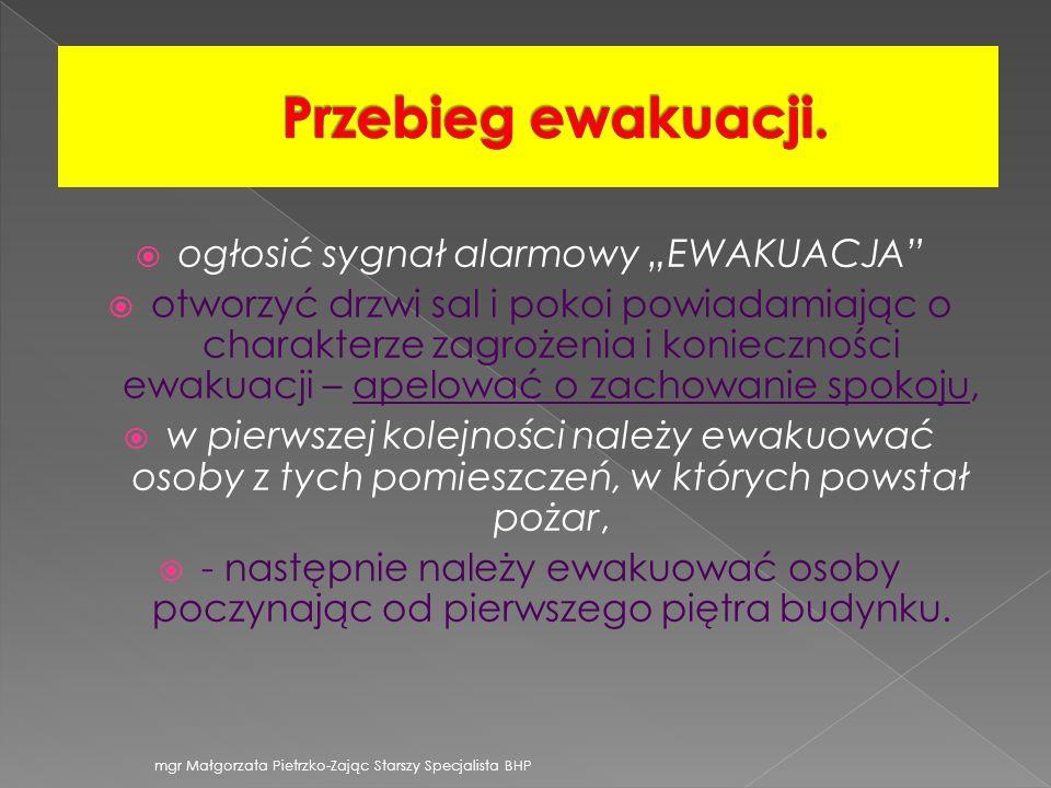 """ogłosić sygnał alarmowy """"EWAKUACJA"""