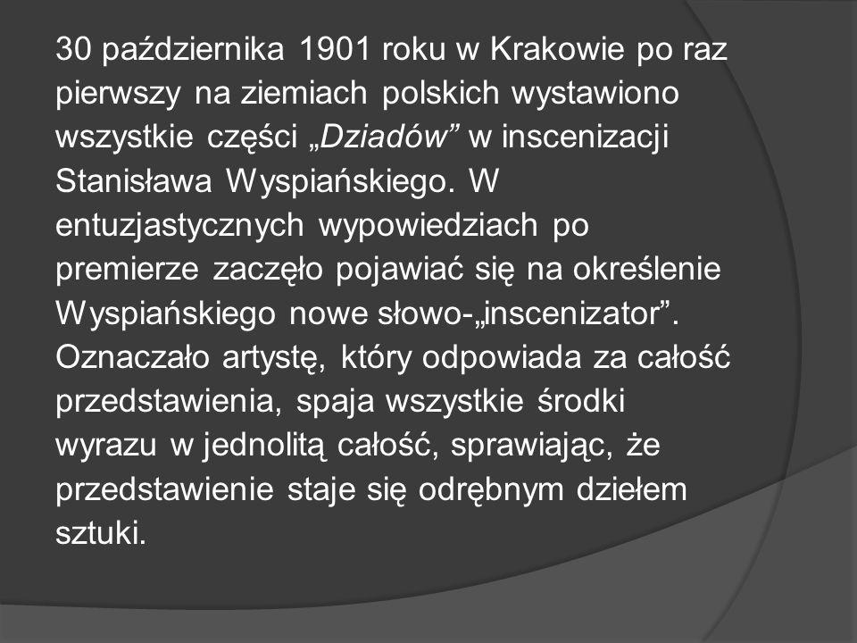"""30 października 1901 roku w Krakowie po raz pierwszy na ziemiach polskich wystawiono wszystkie części """"Dziadów w inscenizacji Stanisława Wyspiańskiego."""