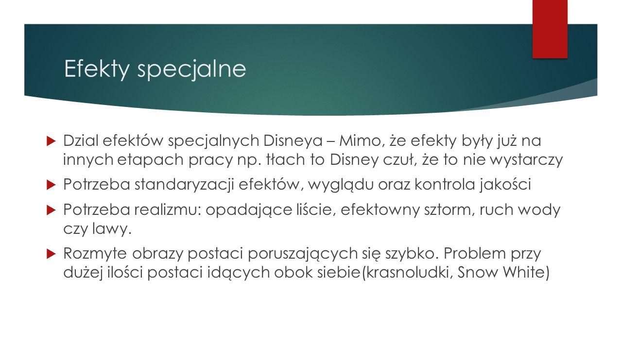 Efekty specjalneDzial efektów specjalnych Disneya – Mimo, że efekty były już na innych etapach pracy np. tłach to Disney czuł, że to nie wystarczy.