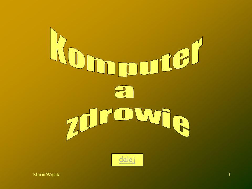 Komputer a zdrowie dalej Maria Wąsik