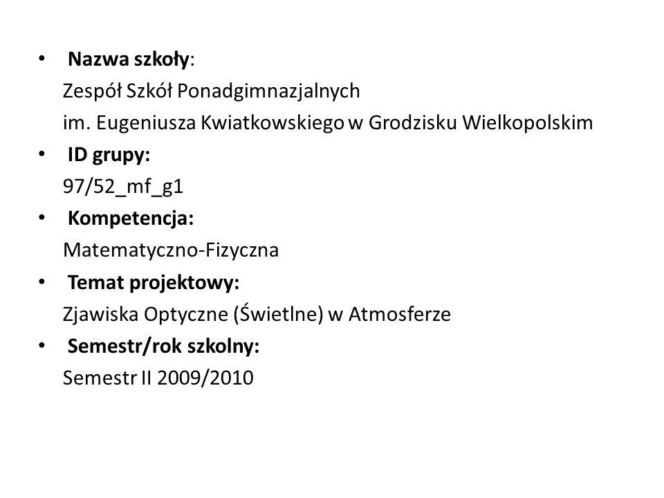 Nazwa szkoły: Zespół Szkół Ponadgimnazjalnych. im. Eugeniusza Kwiatkowskiego w Grodzisku Wielkopolskim.