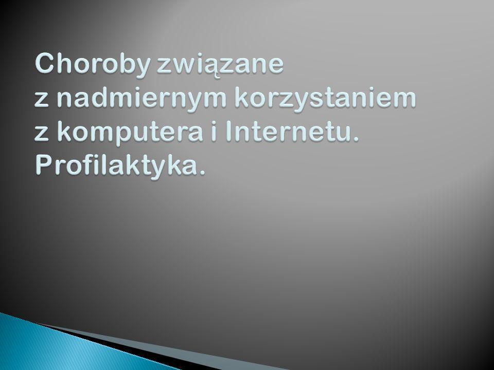 Choroby związane z nadmiernym korzystaniem z komputera i Internetu