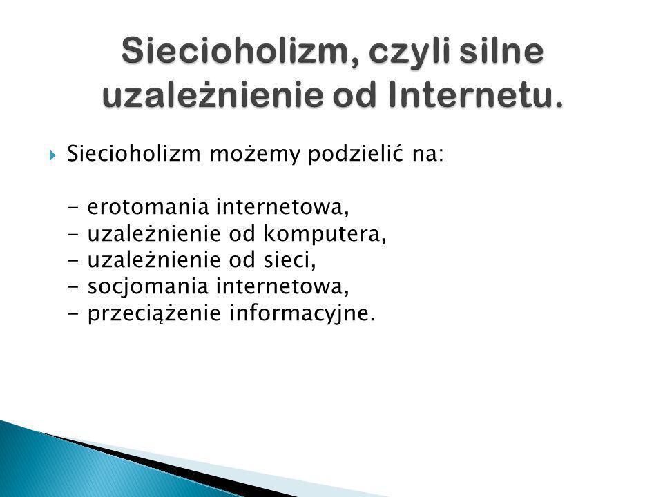 Siecioholizm, czyli silne uzależnienie od Internetu.