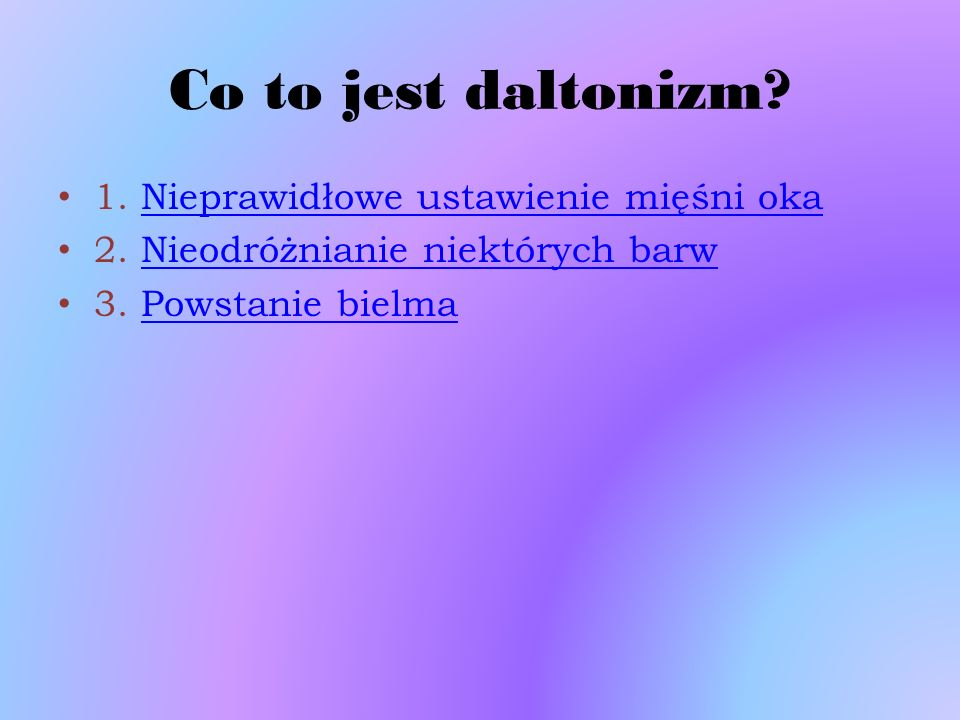 Co to jest daltonizm 1. Nieprawidłowe ustawienie mięśni oka