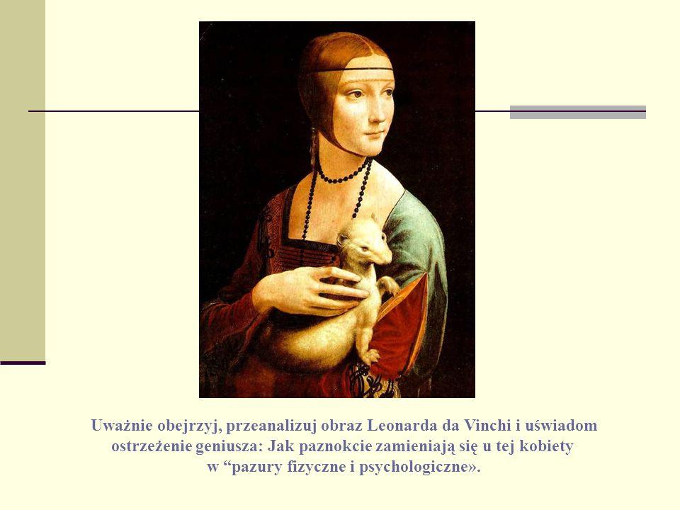 Uważnie obejrzyj, przeanalizuj obraz Leonarda da Vinchi i uświadom