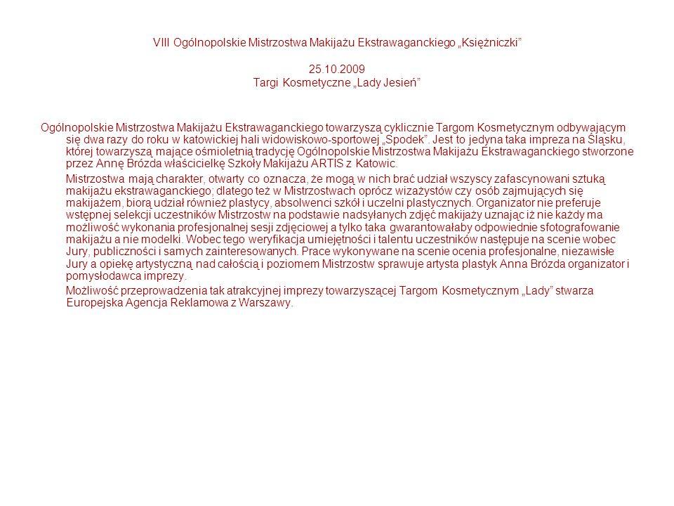 """VIII Ogólnopolskie Mistrzostwa Makijażu Ekstrawaganckiego """"Księżniczki 25.10.2009 Targi Kosmetyczne """"Lady Jesień"""