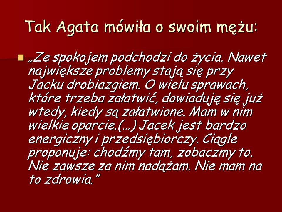 Tak Agata mówiła o swoim mężu: