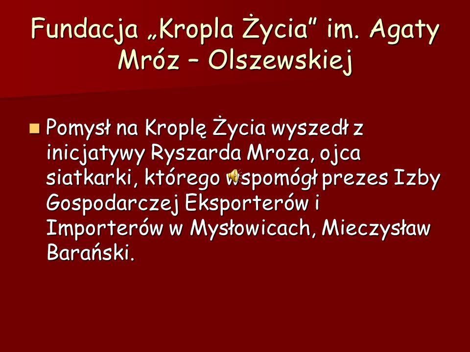 """Fundacja """"Kropla Życia im. Agaty Mróz – Olszewskiej"""