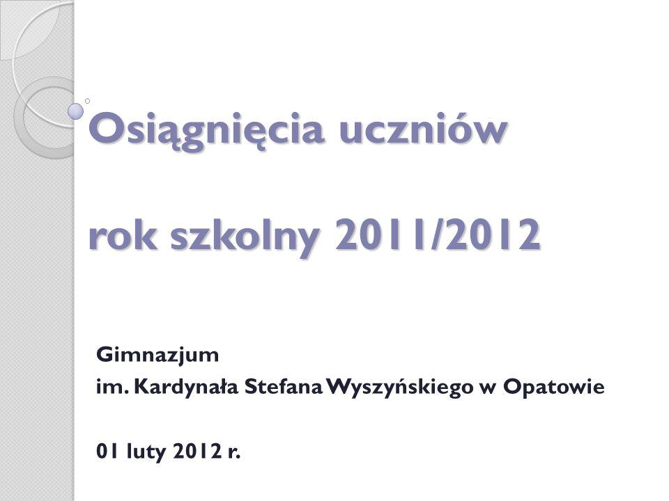 Osiągnięcia uczniów rok szkolny 2011/2012