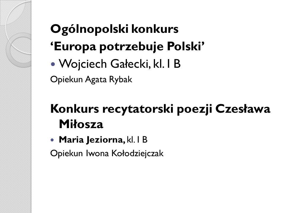 'Europa potrzebuje Polski' Wojciech Gałecki, kl. I B