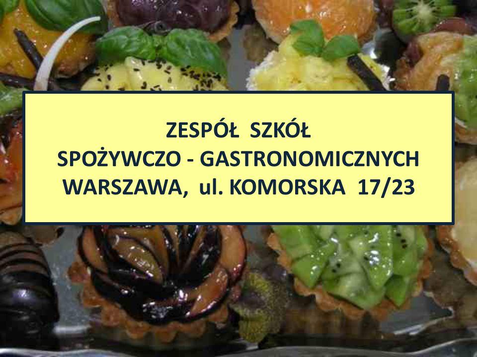 ZESPÓŁ SZKÓŁ SPOŻYWCZO - GASTRONOMICZNYCH WARSZAWA, ul. KOMORSKA 17/23