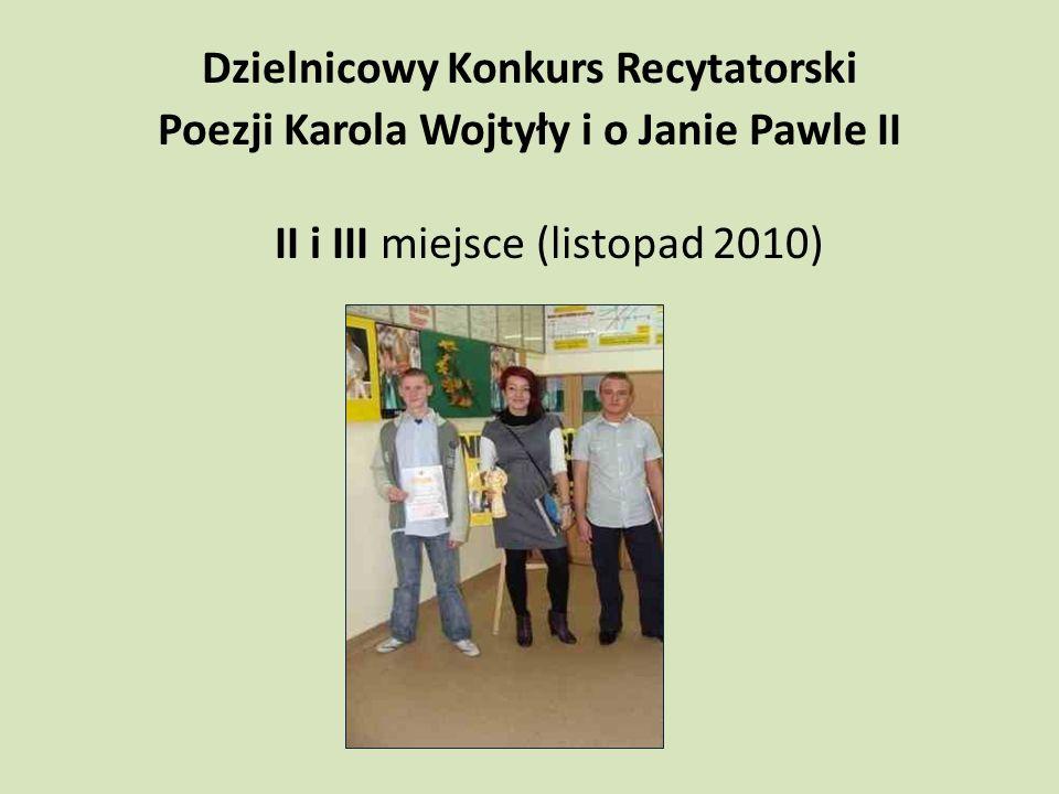 Dzielnicowy Konkurs Recytatorski Poezji Karola Wojtyły i o Janie Pawle II II i III miejsce (listopad 2010)