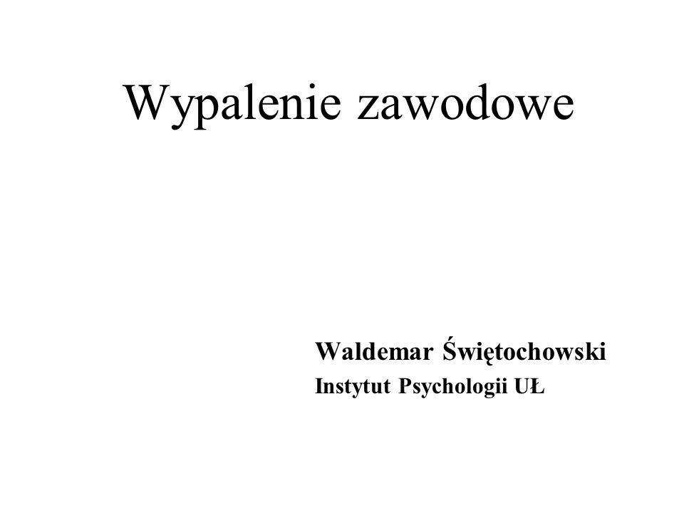 Waldemar Świętochowski Instytut Psychologii UŁ