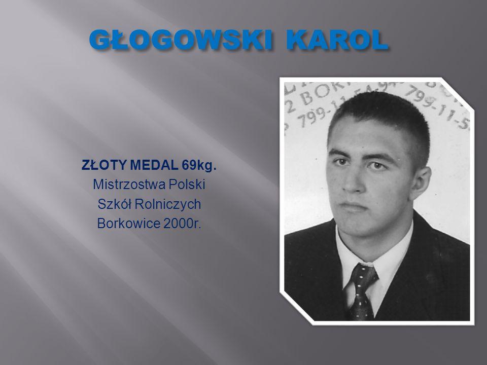 GŁOGOWSKI KAROL ZŁOTY MEDAL 69kg. Mistrzostwa Polski Szkół Rolniczych