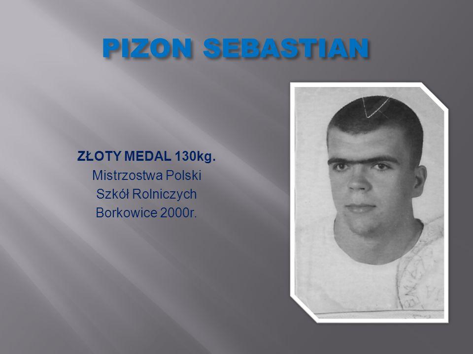 PIZON SEBASTIAN ZŁOTY MEDAL 130kg. Mistrzostwa Polski Szkół Rolniczych